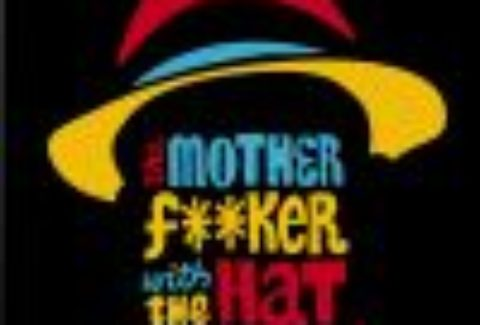 The Motherf**ker With The Hat, Lyttelton Theatre, National – London Theatre Tickets