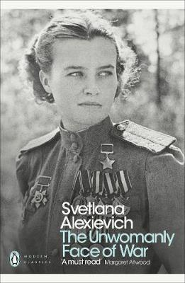 Bitch Lit: The Unwomanly Face of War by Svetlana Alexievich