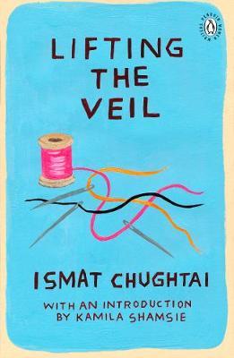 Bitch Lit: Lifting the Veil by Ismat Chughtai